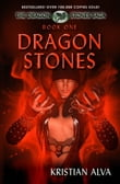 Dragon Stones: Book one of the Dragon Stone Saga
