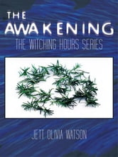 The Awakening - Book 1: The Witching Hour Series ebook by Jett Olivia Watson
