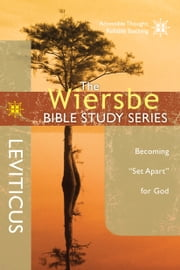 "The Wiersbe Bible Study Series: Leviticus - Becoming ""Set Apart"" for God ebook by Warren W. Wiersbe"