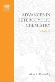 Advances in Heterocyclic Chemistry ebook by Alan R. Katritzky