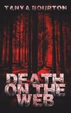 Death on the Web ebook by Tanya Bourton