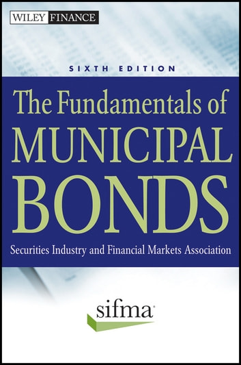 The Fundamentals of Municipal Bonds ebook by SIFMA