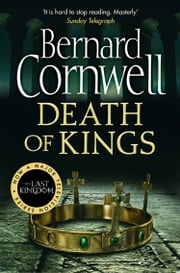 Death of Kings (The Last Kingdom Series, Book 6) eBook by Bernard Cornwell