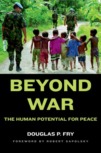 Beyond War - The Human Potential for Peace ebook by Douglas P. Fry