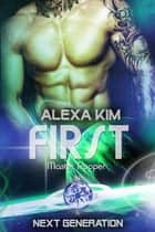 First (Master Trooper - The next Generation) Band 11 ebook by Alexa Kim