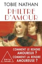 Philtre d'amour ebook by Tobie Nathan