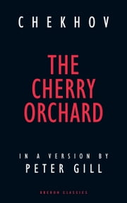 The Cherry Orchard ebook by Peter Gill,Anton Chekhov