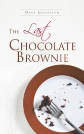 The Last Chocolate Brownie ebook by Dave Courteen