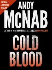 Cold Blood: (Nick Stone book 18) ebook by Andy McNab