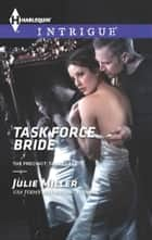 Task Force Bride ebook by Julie Miller