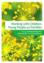 Working with Children, Young People and Families ebook by Mr Graham Brotherton,Ms Helen Davies,Mrs Gillian McGillivray