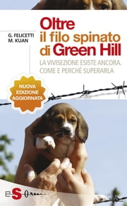 Oltre il filo spinato di Green Hill - La vivisezione esiste ancora. Come e perché superarla ebook by Kobo.Web.Store.Products.Fields.ContributorFieldViewModel