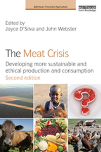The Meat Crisis - Developing more Sustainable and Ethical Production and Consumption ebook by