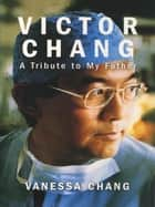 Victor Chang ebook by Vanessa Chang