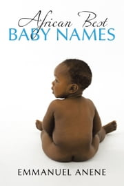 African Best Baby Names ebook by Emmanuel Anene