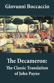 The Decameron: The Classic Translation of John Payne ebook by Giovanni  Boccaccio,John  Payne