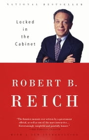 Locked in the Cabinet ebook by Robert B. Reich