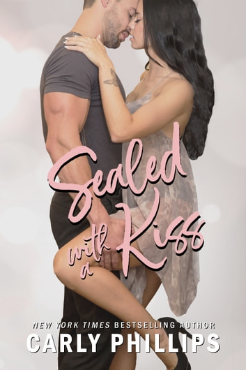 Sealed with a Kiss eBook by Carly Phillips
