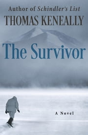 The Survivor - A Novel ebook by Thomas Keneally