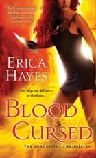 Blood Cursed - A Novel of the Shadowfae Chronicles ebook by Erica Hayes