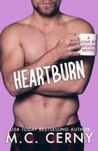 Heartburn - Love By Design, #3 ebook by M.C. Cerny