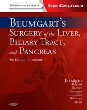 Blumgart's Surgery of the Liver, Pancreas and Biliary Tract - Expert Consult - Online ebook by William R. Jarnagin