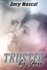 Trusted by You - By You, #2 ebook by Amy muscat