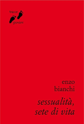 Sessualità, sete di vita ebook by Enzo Bianchi