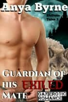 Guardian of His Exiled Mate - Shifter Tales, #5 ebook by Anya Byrne