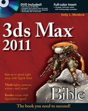3ds Max 2011 Bible ebook by Kelly L. Murdock