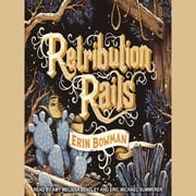 Retribution Rails audiobook by Erin Bowman