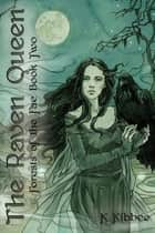 Forests of the Fae - The Raven Queen ebook by K. Kibbee