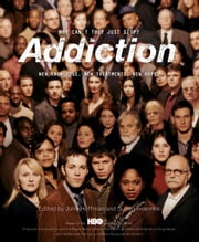 Addiction - Why Can't They Just Stop? ebook by John Hoffman, Susan Froemke, Susan Cheever, Sheila Nevins