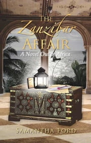 The Zanzibar Affair: A High Society Love Story Out of Africa ebook by Samantha Ford