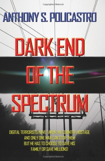 Dark End of the Spectrum ebook by Anthony S. Policastro