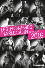 Les hommes Harlequin : Best of 2016 - 12 romans ebook by Kobo.Web.Store.Products.Fields.ContributorFieldViewModel