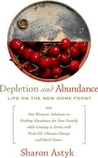 Depletion & Abundance ebook by Sharon Astyk