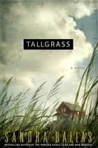 Tallgrass ebook by Sandra Dallas