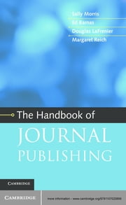 The Handbook of Journal Publishing ebook by Sally Morris,Ed Barnas,Douglas LaFrenier,Margaret Reich