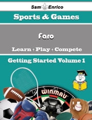 A Beginners Guide to Faro (Volume 1) ebook by Britta Kimmel,Sam Enrico