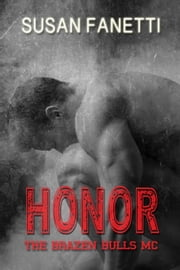 Honor - The Brazen Bulls MC, #5 ebook by Susan Fanetti
