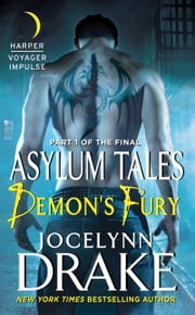 Demon's Fury - Part 1 of the Final Asylum Tales ebook by Jocelynn Drake