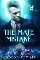 The Mate Mistake - The Woolven Secret, #3 ebook by Saranna DeWylde