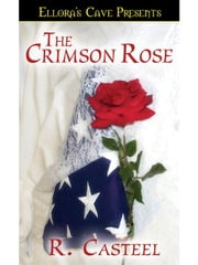 The Crimson Rose ebook by R. Casteel