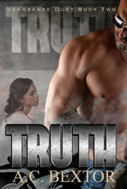 Truth - The Vengeance Duet, #2 ebook by AC Bextor