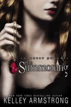 The Darkest Powers Series, Book 1: The Summoning ebook by Kelley Armstrong