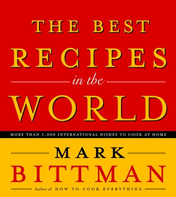 The Best Recipes in the World ebook by Mark Bittman
