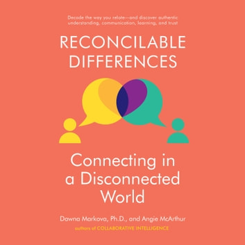 Reconcilable Differences - Connecting in a Disconnected World audiobook by Dawna Markova,Angie McArthur