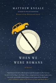When We Were Romans - A Novel ebook by Matthew Kneale