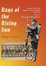 Rays of the Rising Sun - Armed Forces of Japan's Asian Allies 1931-45 Volume Two: Burma and India ebook by Philip Jowett